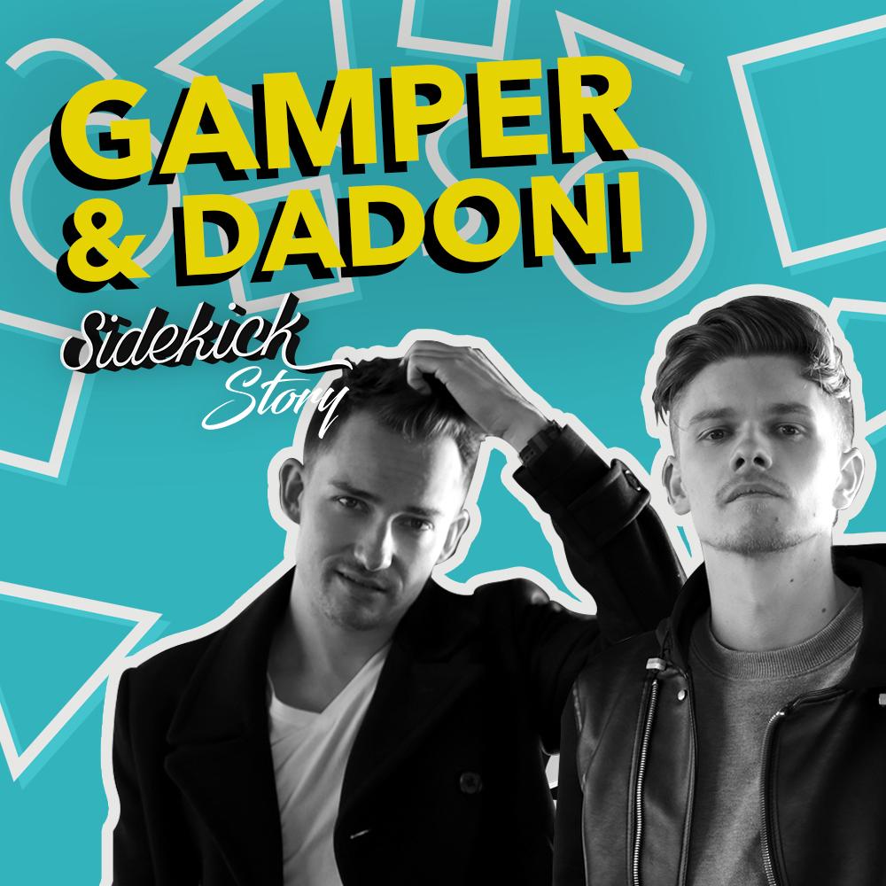 Sidekick Story - Gamper & Dadoni