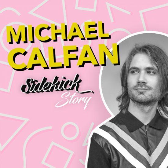 Sidekick Story Michael Calfan