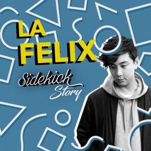 La Felix Comes & Goes