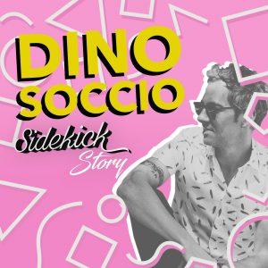 Sidekick Story - Dino Soccio