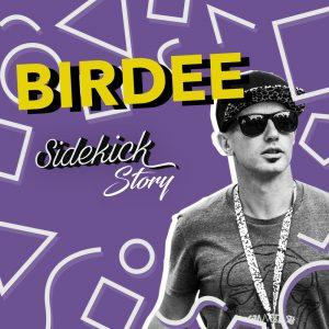Sidekick Story - Birdee