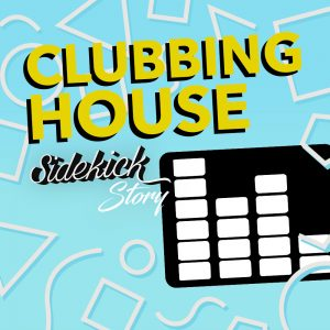 ClubbingHouse Sidekick Story