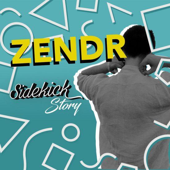 ZENDR Sidekick Story