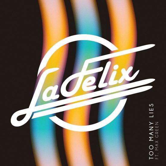 La Felix's Summertime Single ' Too Many Lies '