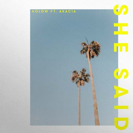 French Talent HOLOW Returns With Sun-Drenched 'SHE SAID'